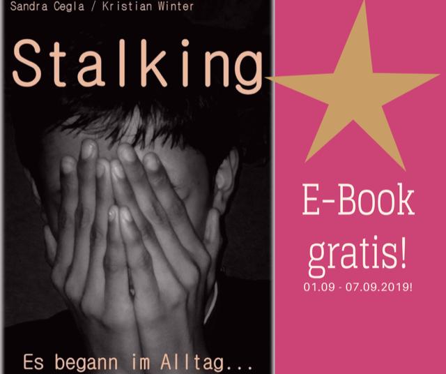 """Buchcover des E-books """"Stalking - Es begann im Alltag"""": Eine junge Frau in schwarz-weiß hält ihre Hände vors Gesicht. Rchts daneben steht auf einem pinkfarbenen Hintergrund """"E-Book gratis! 01.09. - 07.09.2019!"""""""